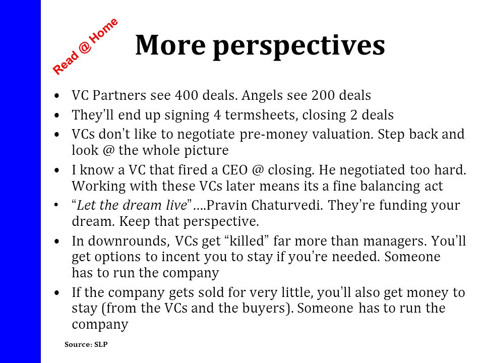 More perspectives VC Partners see 400 deals. Angels see 200 deals