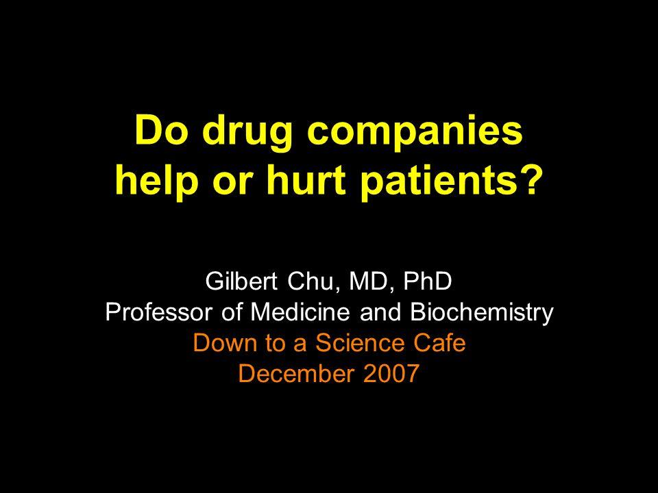 Do drug companies help or hurt patients