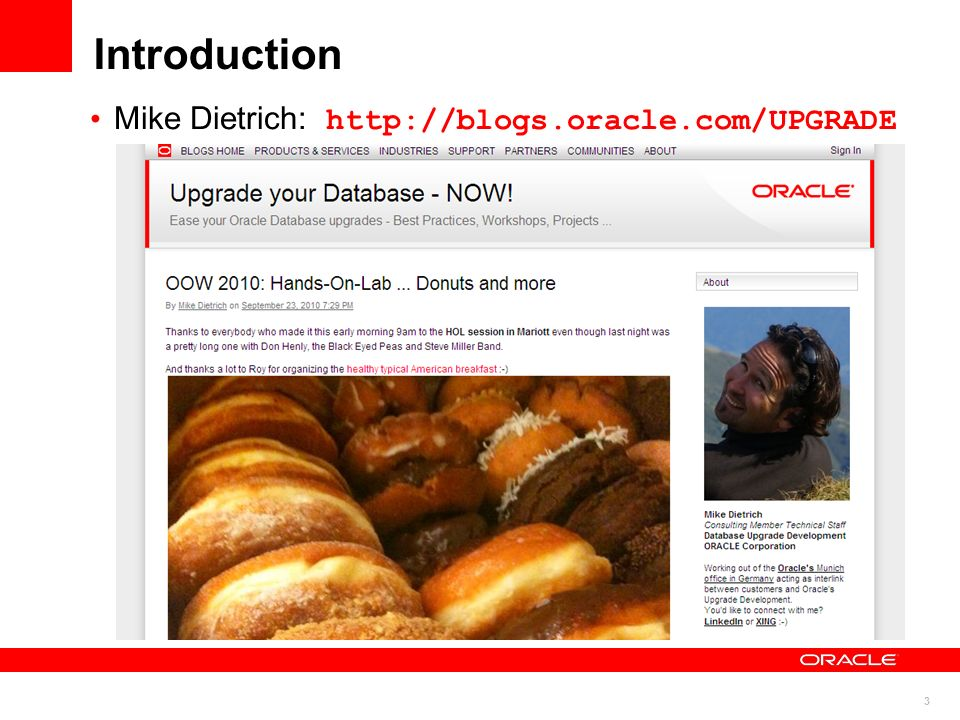 Introduction Mike Dietrich: http://blogs.oracle.com/UPGRADE COMMENT: