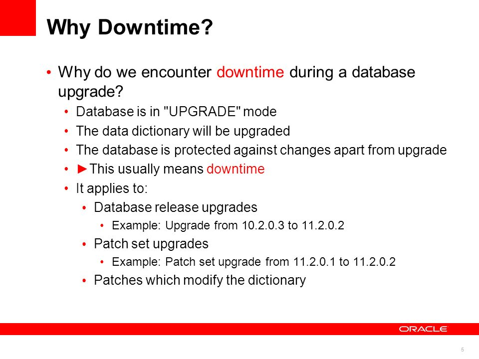 Why Downtime Why do we encounter downtime during a database upgrade
