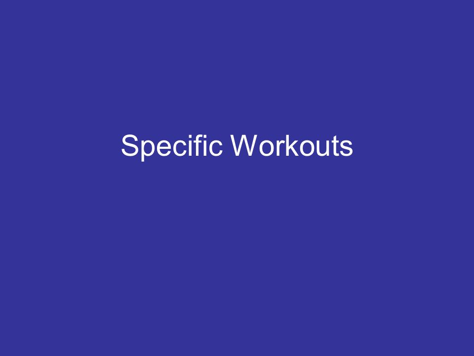 Specific Workouts