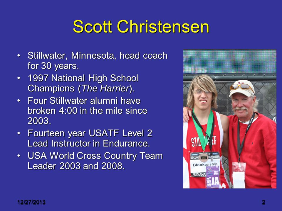 Scott Christensen Stillwater, Minnesota, head coach for 30 years.