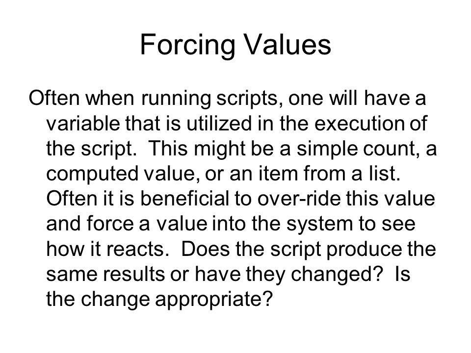 Forcing Values