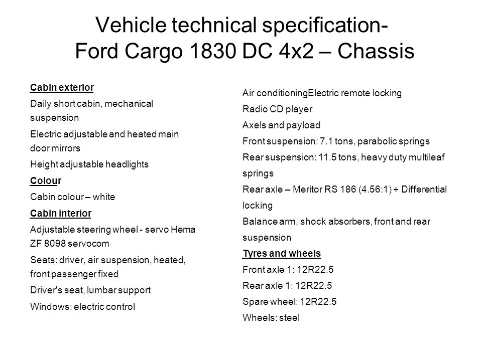 Vehicle technical specification- Ford Cargo 1830 DC 4x2 – Chassis