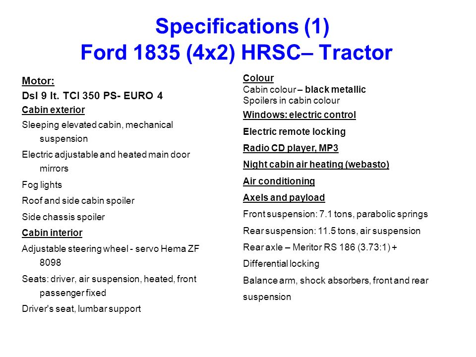 Specifications (1) Ford 1835 (4x2) HRSC– Tractor