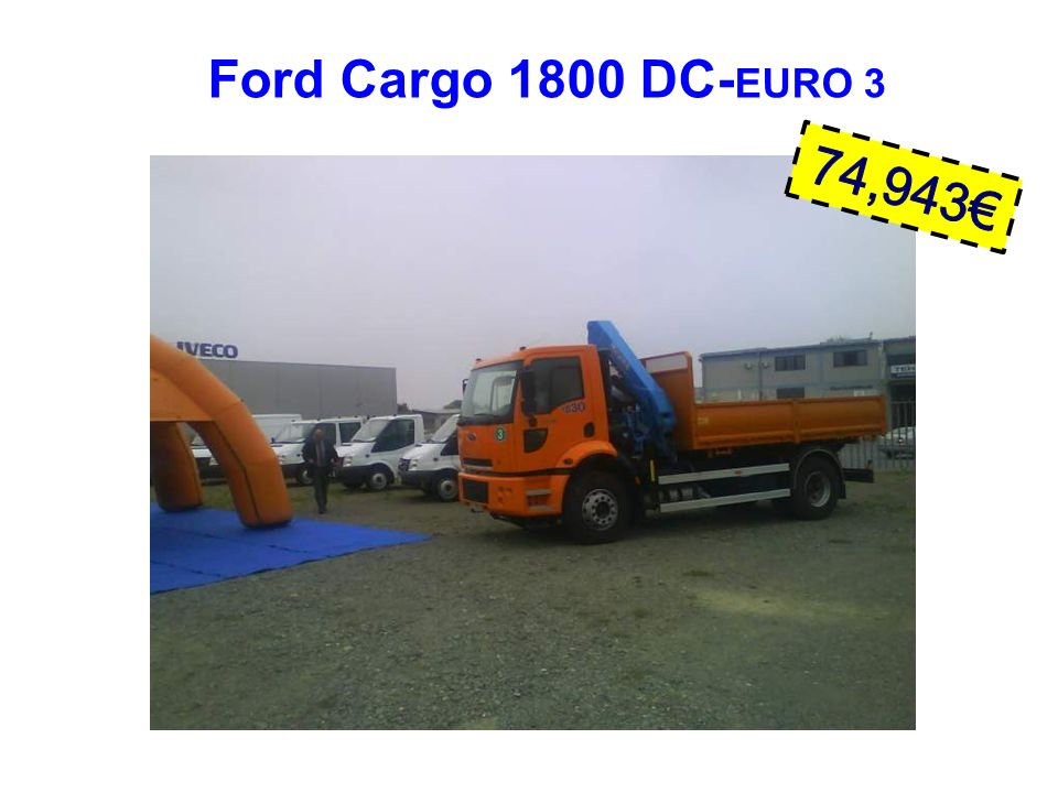 Ford Cargo 1800 DC-EURO 3 74,943€