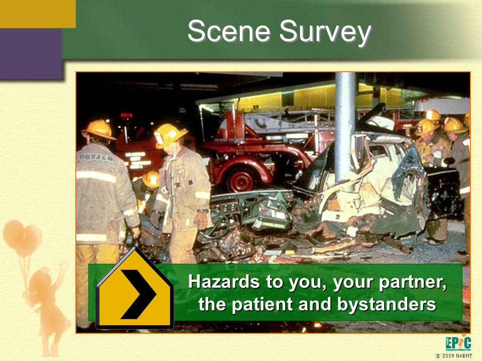 Hazards to you, your partner, the patient and bystanders