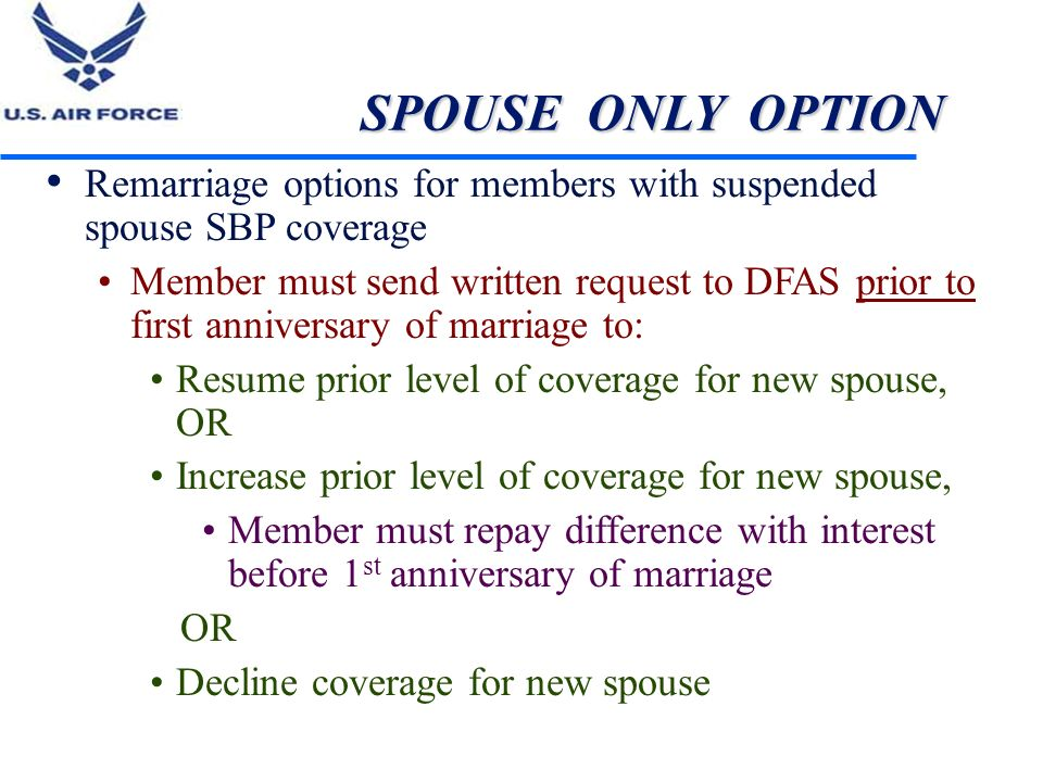 SPOUSE ONLY OPTION Remarriage options for members with suspended spouse SBP coverage.
