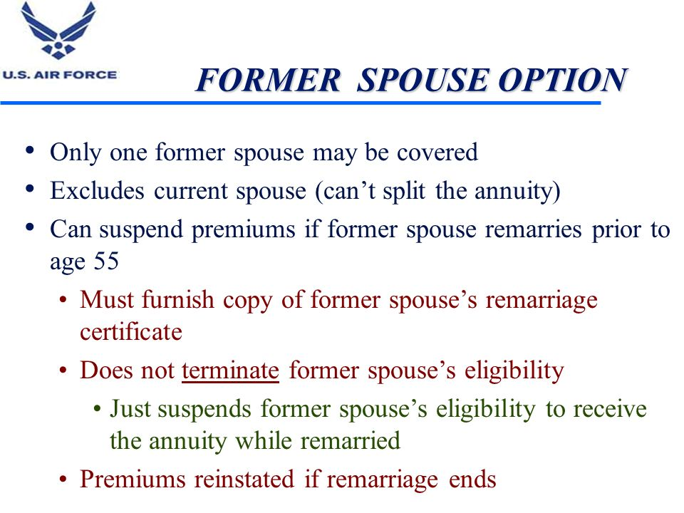 FORMER SPOUSE OPTION Only one former spouse may be covered