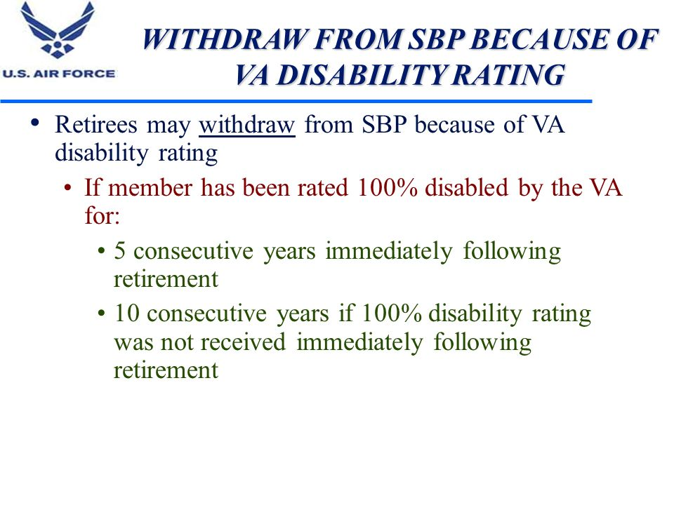 WITHDRAW FROM SBP BECAUSE OF VA DISABILITY RATING