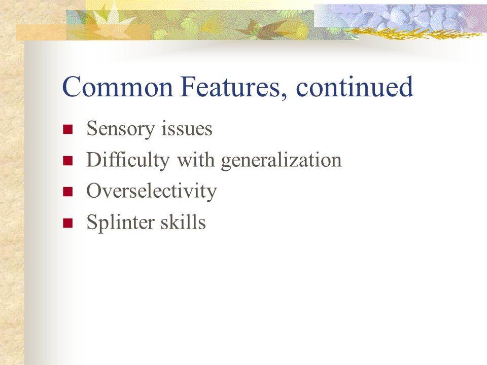Common Features, continued