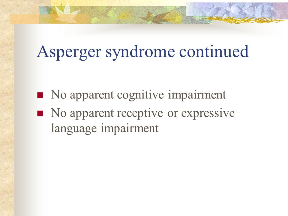 Asperger syndrome continued