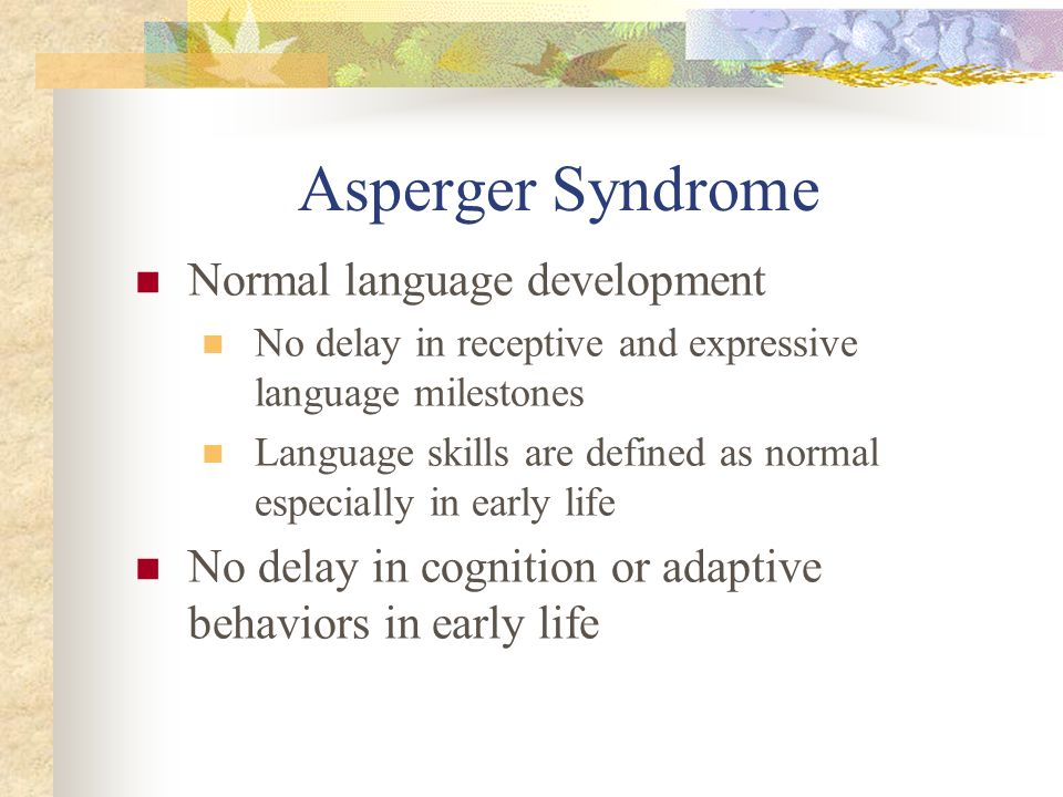 Asperger Syndrome Normal language development