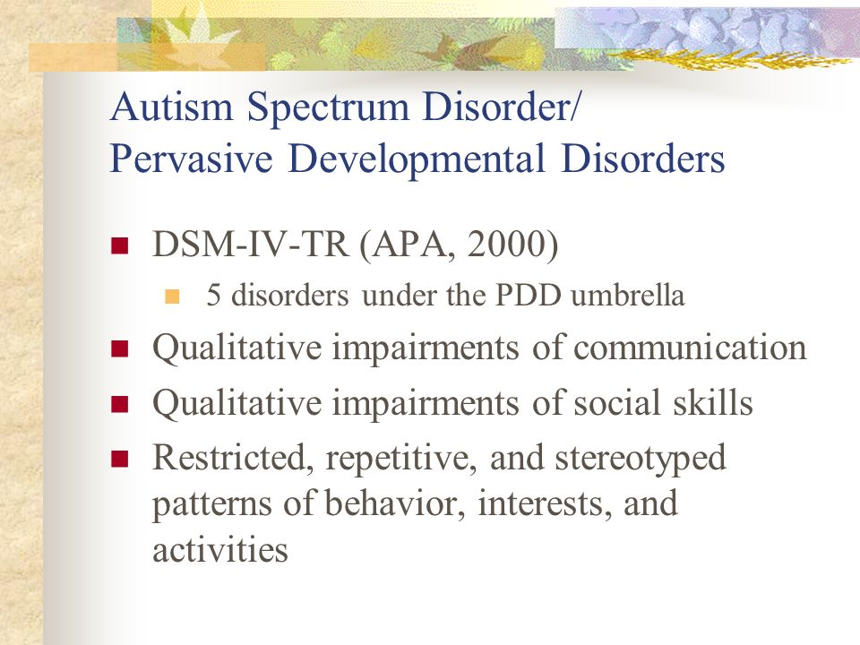 Autism Spectrum Disorder/ Pervasive Developmental Disorders