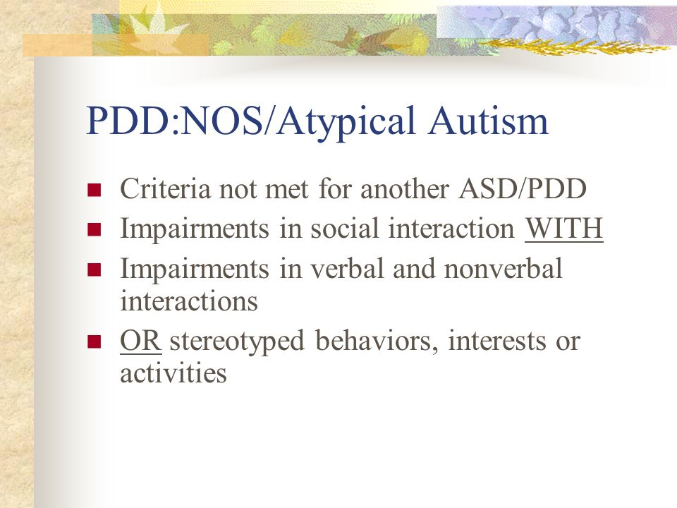 PDD:NOS/Atypical Autism