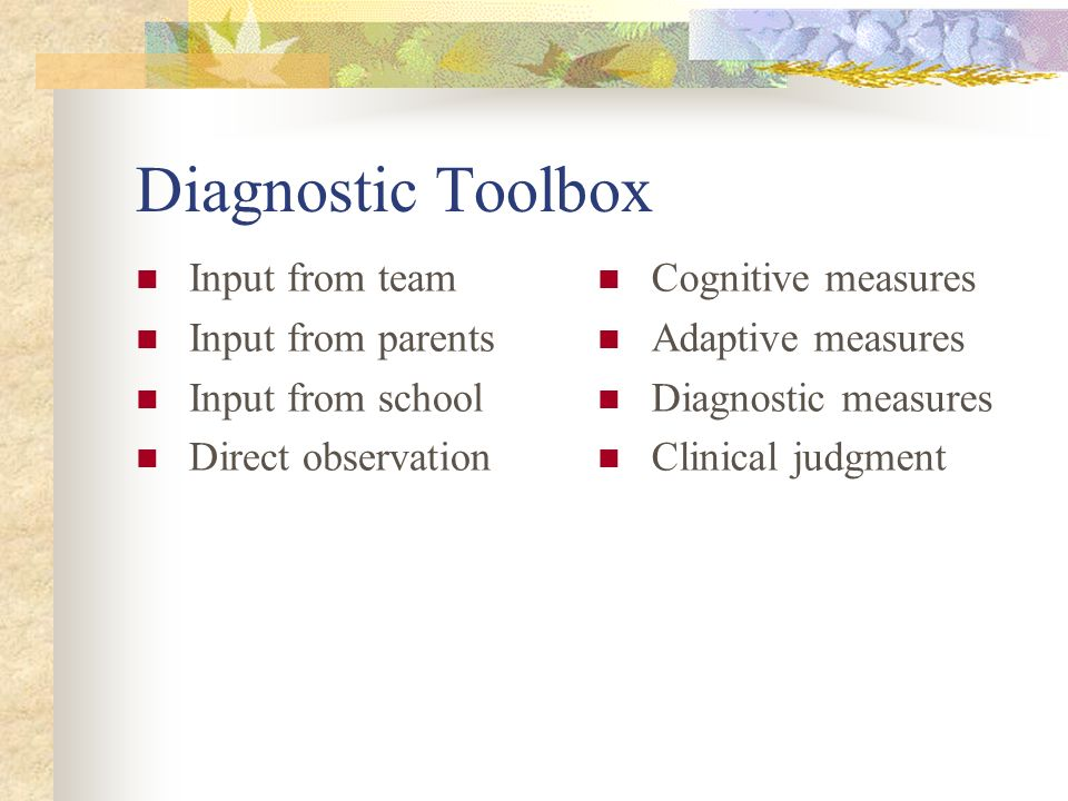 Diagnostic Toolbox Input from team Input from parents