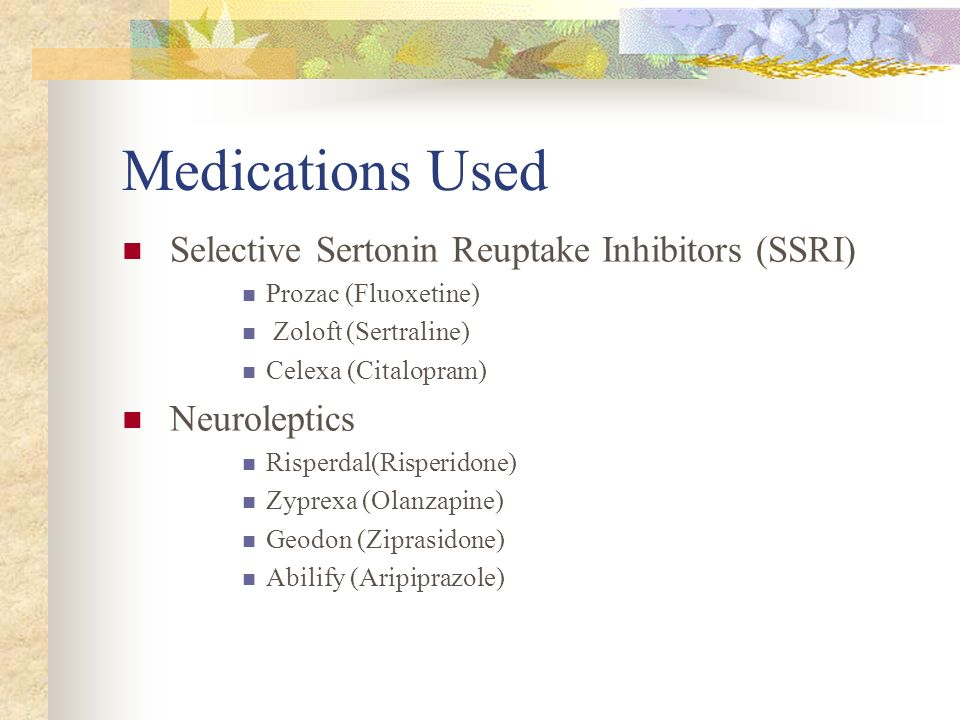 Medications Used Selective Sertonin Reuptake Inhibitors (SSRI)