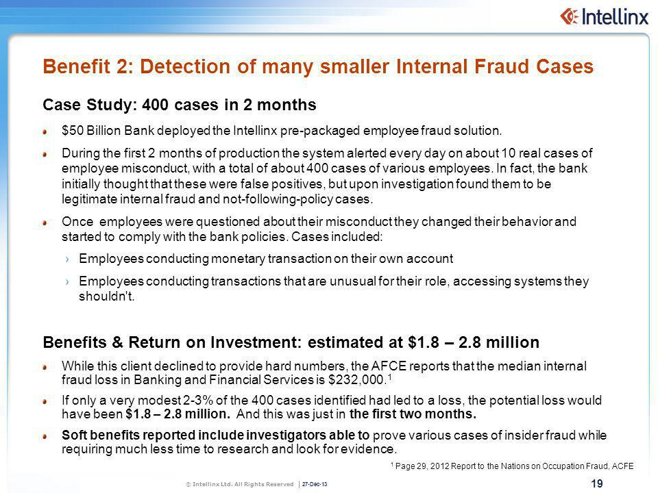 Benefit 2: Detection of many smaller Internal Fraud Cases