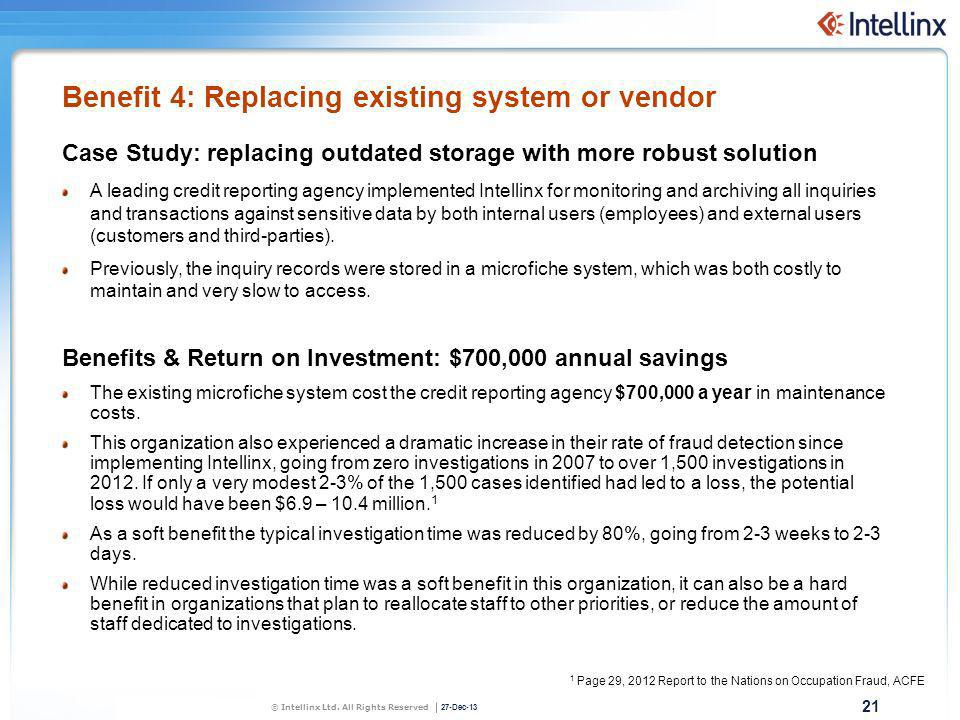 Benefit 4: Replacing existing system or vendor