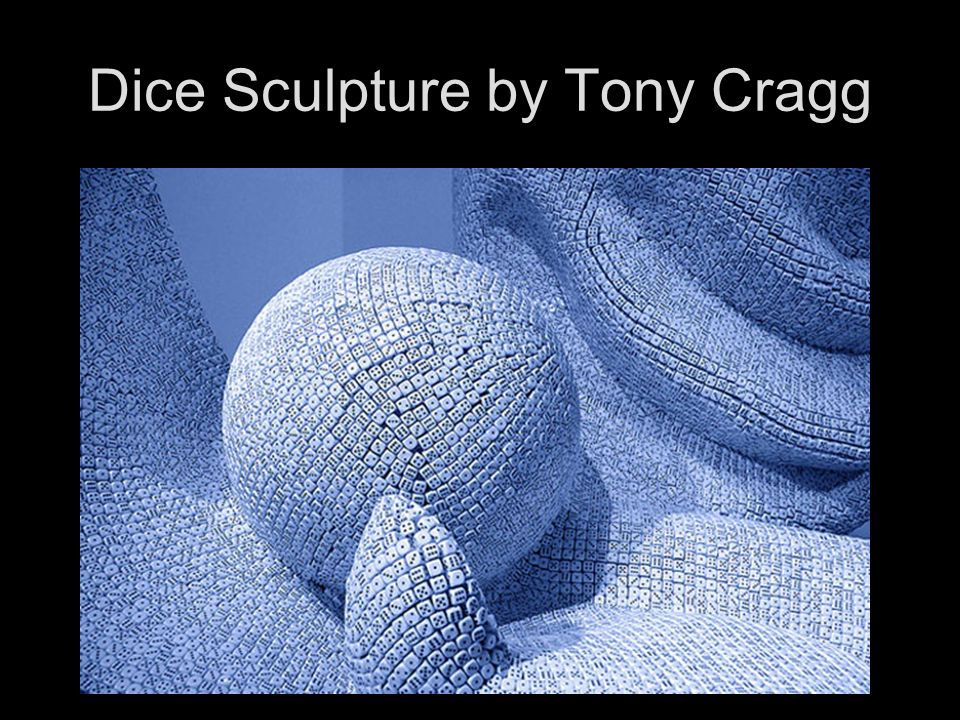 Dice Sculpture by Tony Cragg