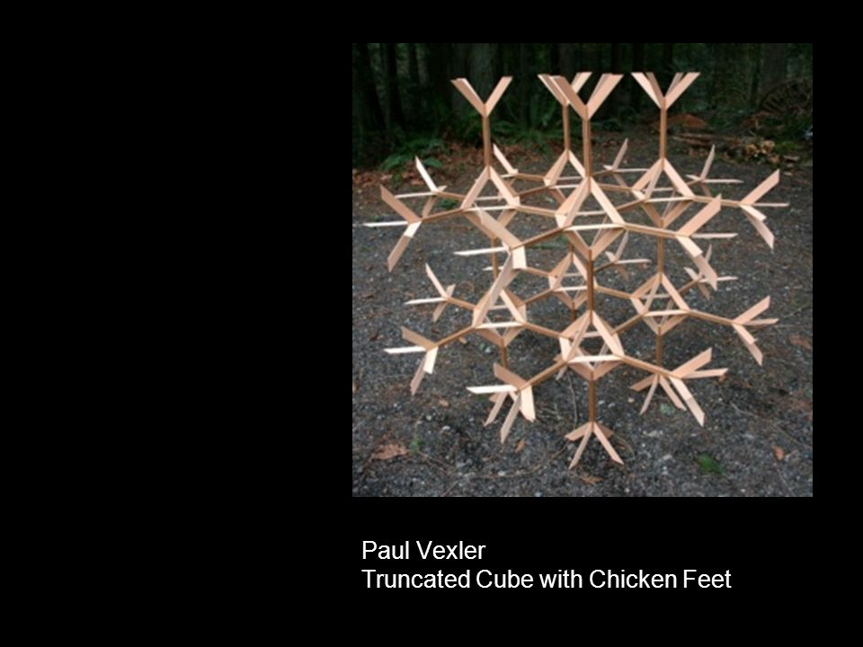Paul Vexler Truncated Cube with Chicken Feet