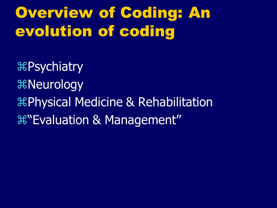 Overview of Coding: An evolution of coding