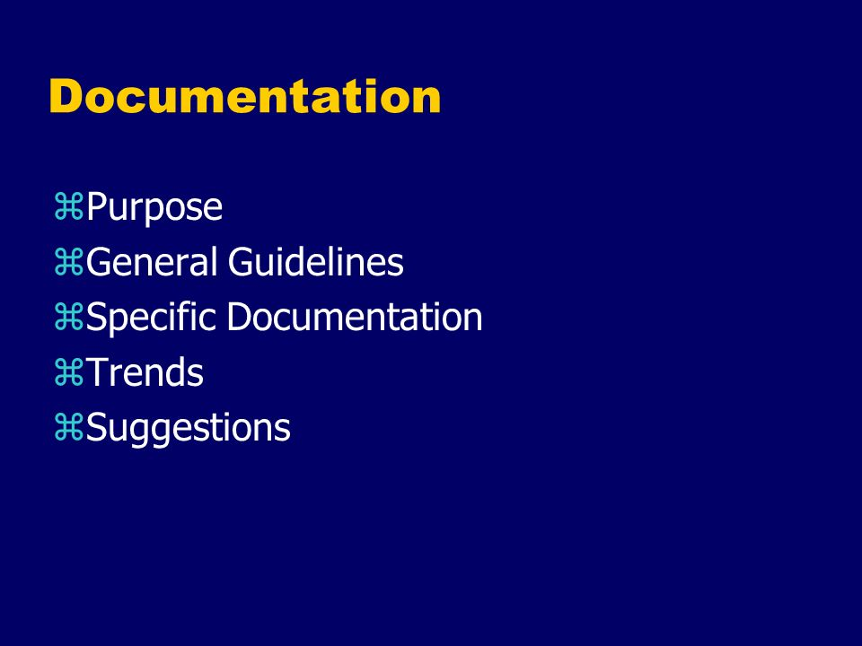 Documentation Purpose General Guidelines Specific Documentation Trends