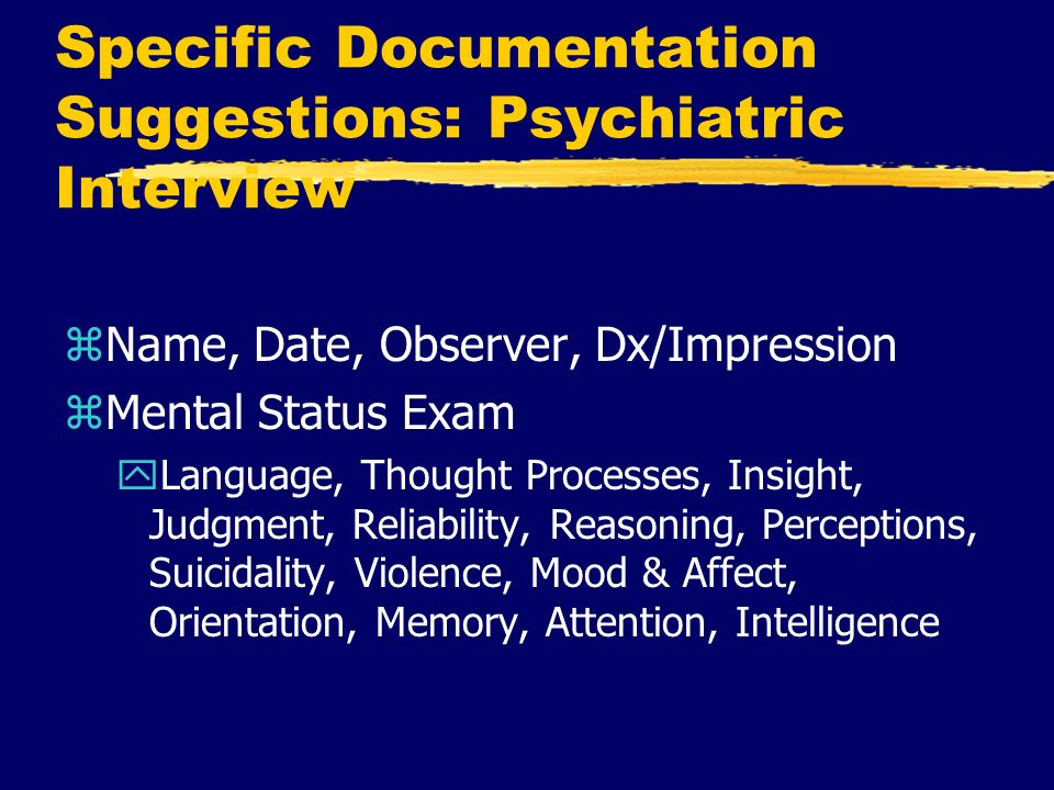 Specific Documentation Suggestions: Psychiatric Interview