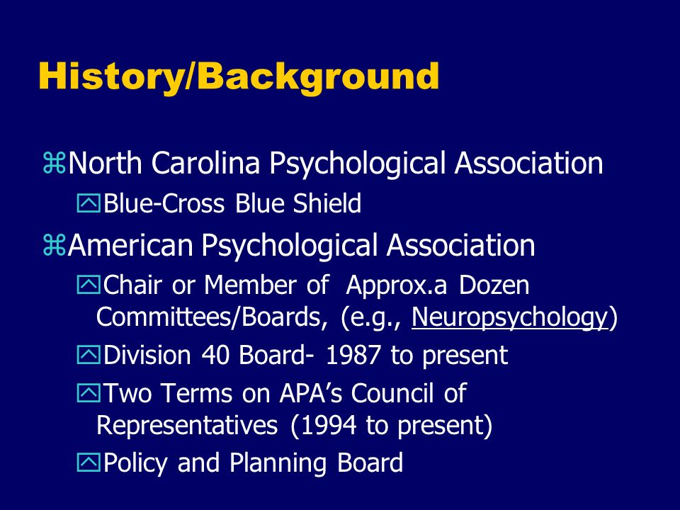 History/Background North Carolina Psychological Association