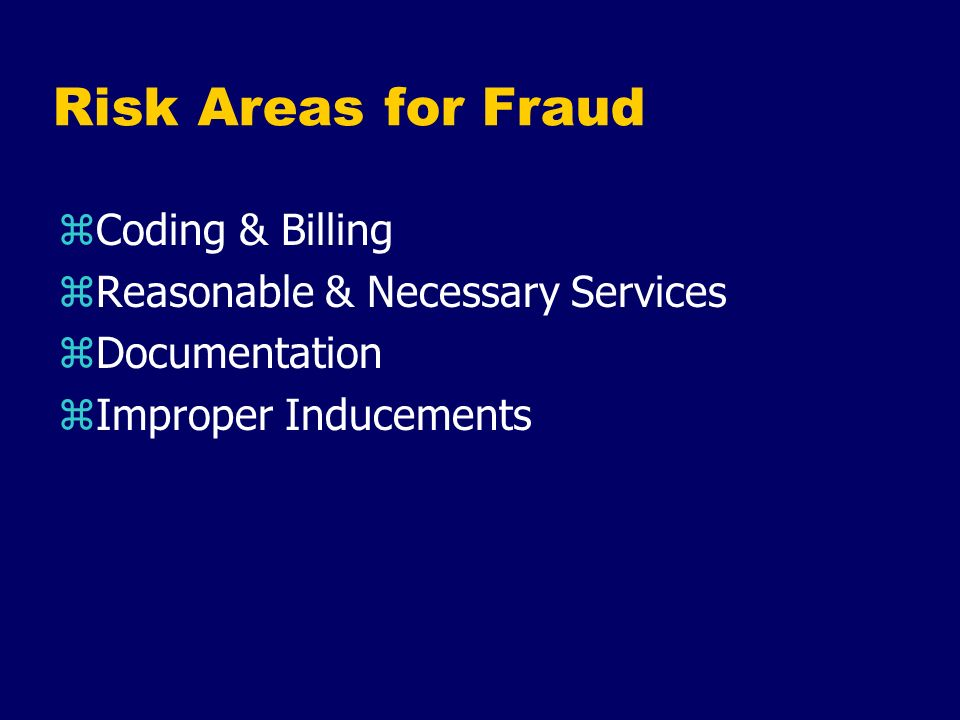Risk Areas for Fraud Coding & Billing Reasonable & Necessary Services