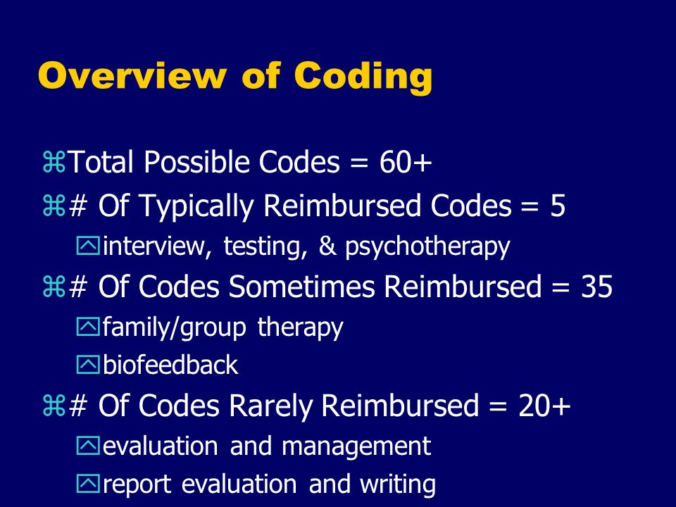 Overview of Coding Total Possible Codes = 60+