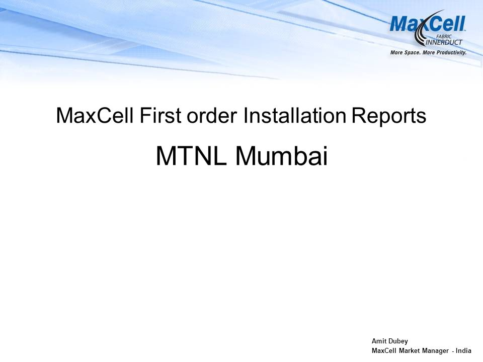 MaxCell First order Installation Reports MTNL Mumbai