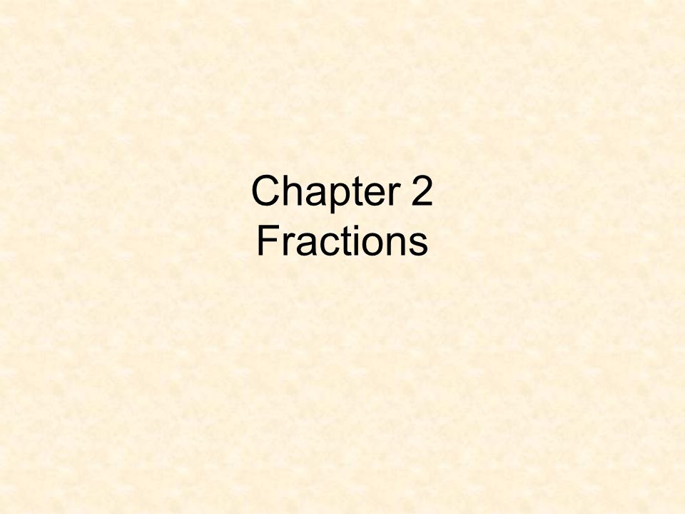 Chapter 2 Fractions