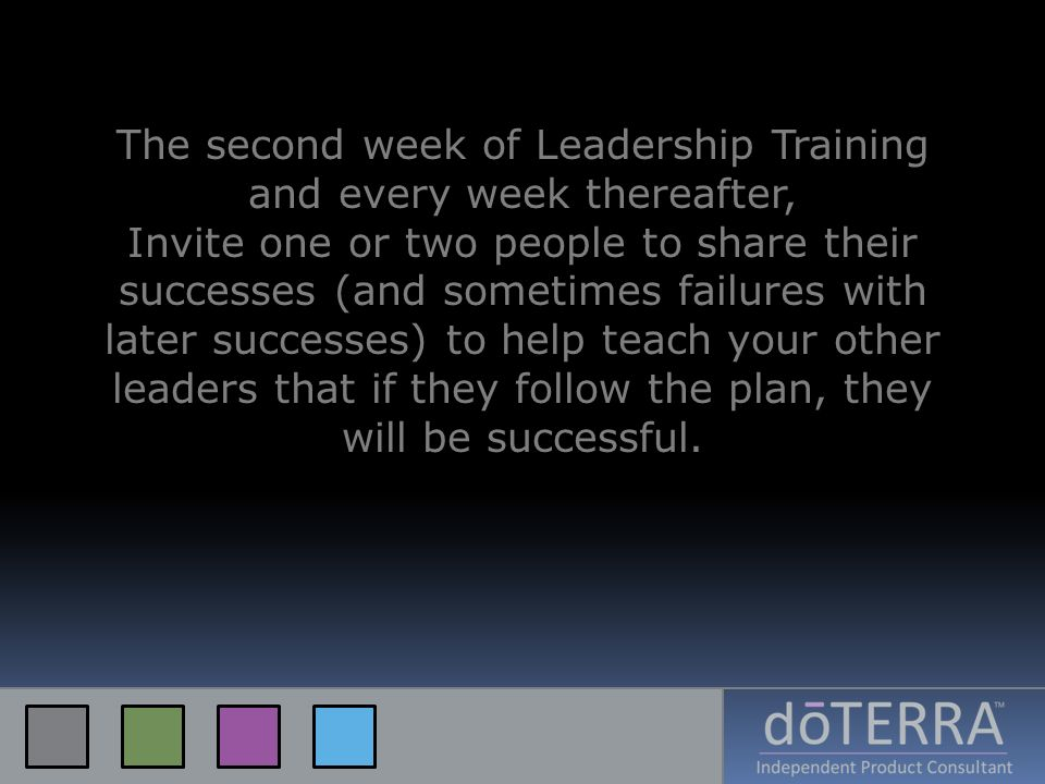 The second week of Leadership Training and every week thereafter,