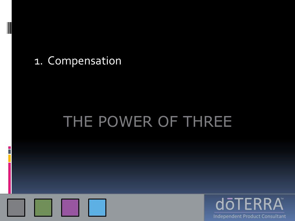 1. Compensation THE POWER OF THREE