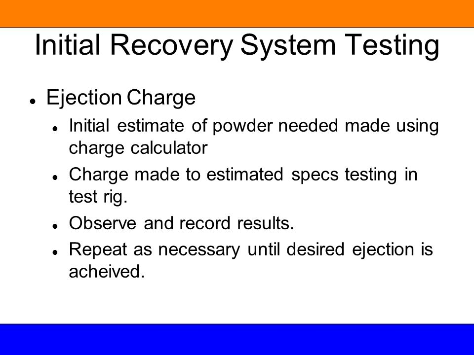 Initial Recovery System Testing