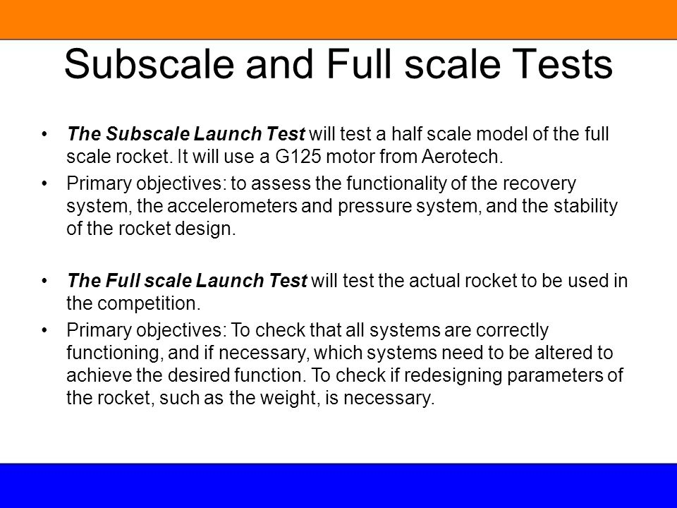 Subscale and Full scale Tests