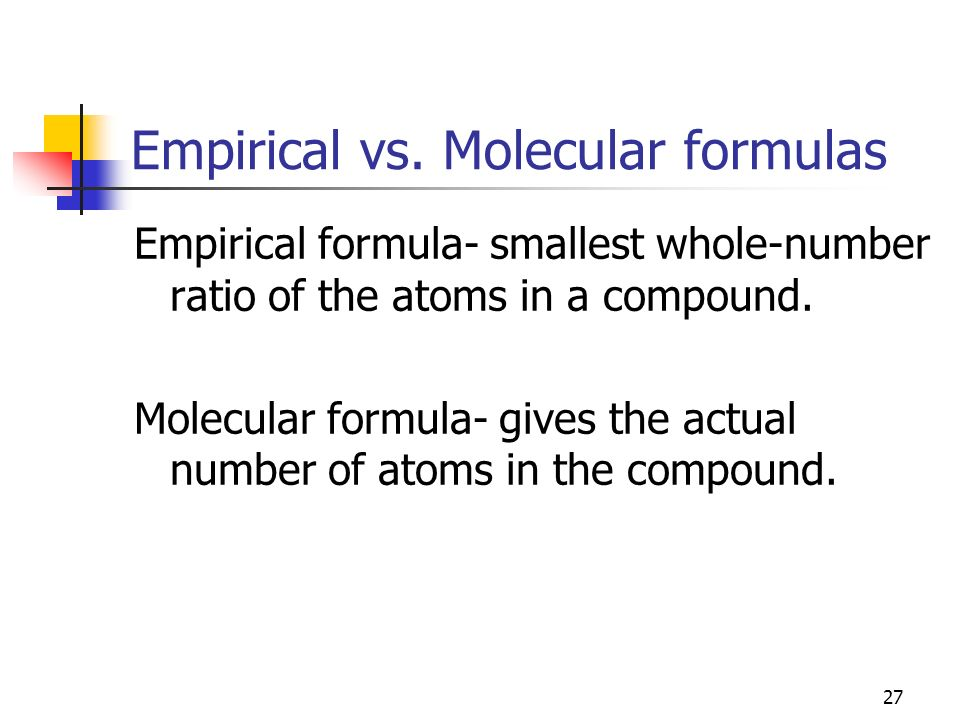 Empirical vs. Molecular formulas