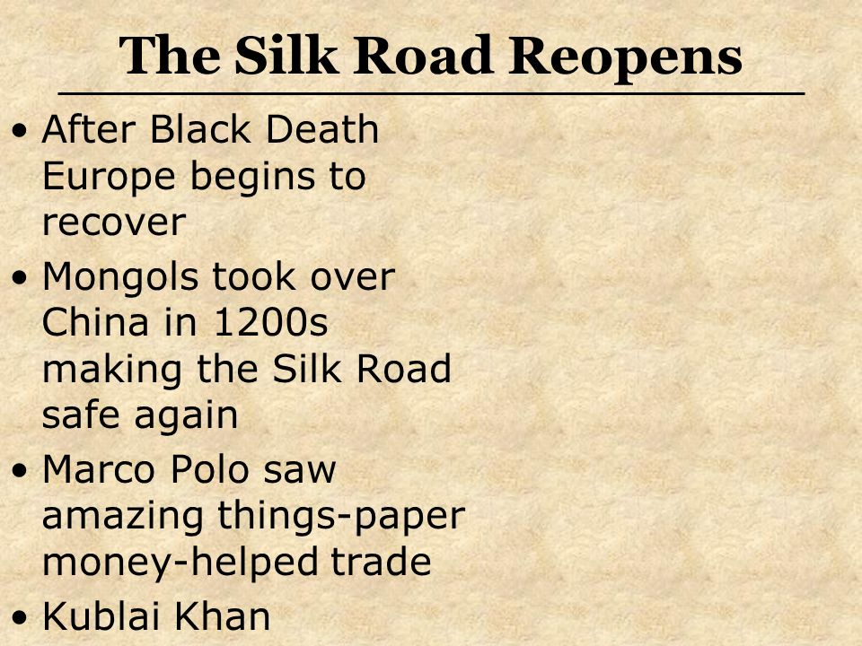 The Silk Road Reopens After Black Death Europe begins to recover
