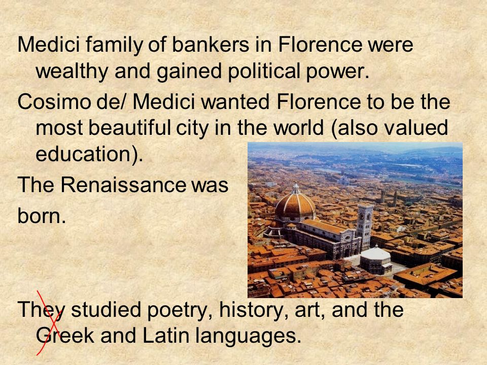Medici family of bankers in Florence were wealthy and gained political power.