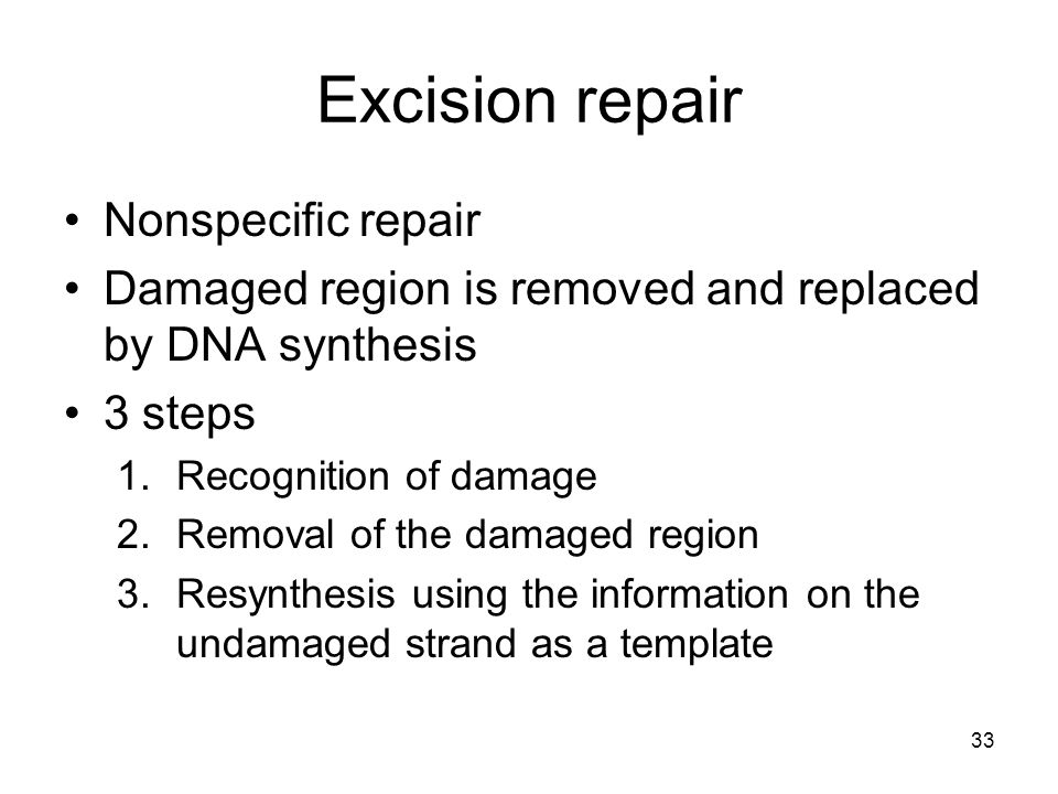 Excision repair Nonspecific repair