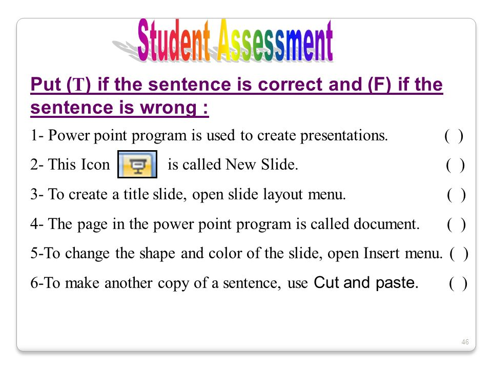 Put (T) if the sentence is correct and (F) if the sentence is wrong :