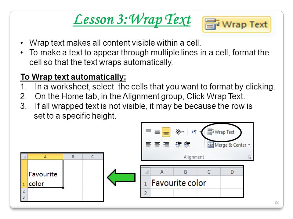 Lesson 3:Wrap Text Wrap text makes all content visible within a cell.