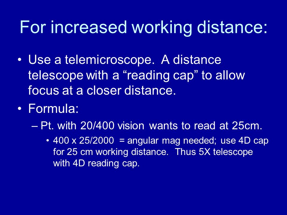 For increased working distance: