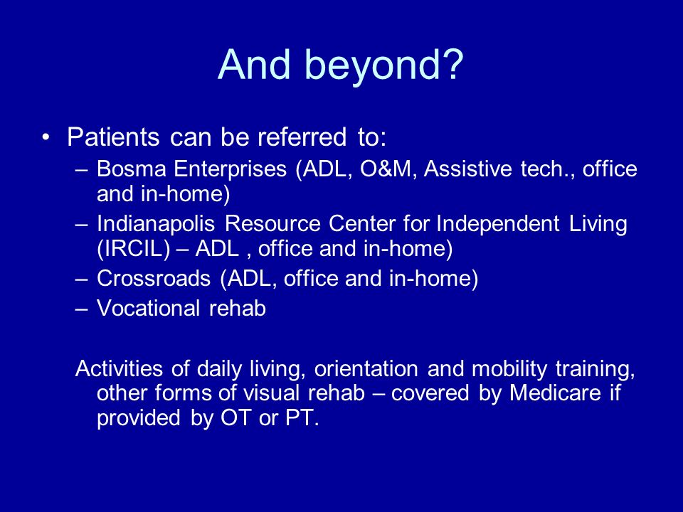And beyond Patients can be referred to: