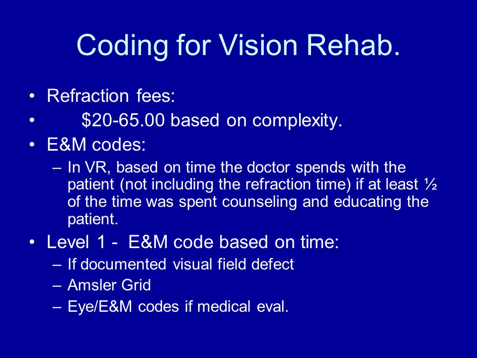 Coding for Vision Rehab.