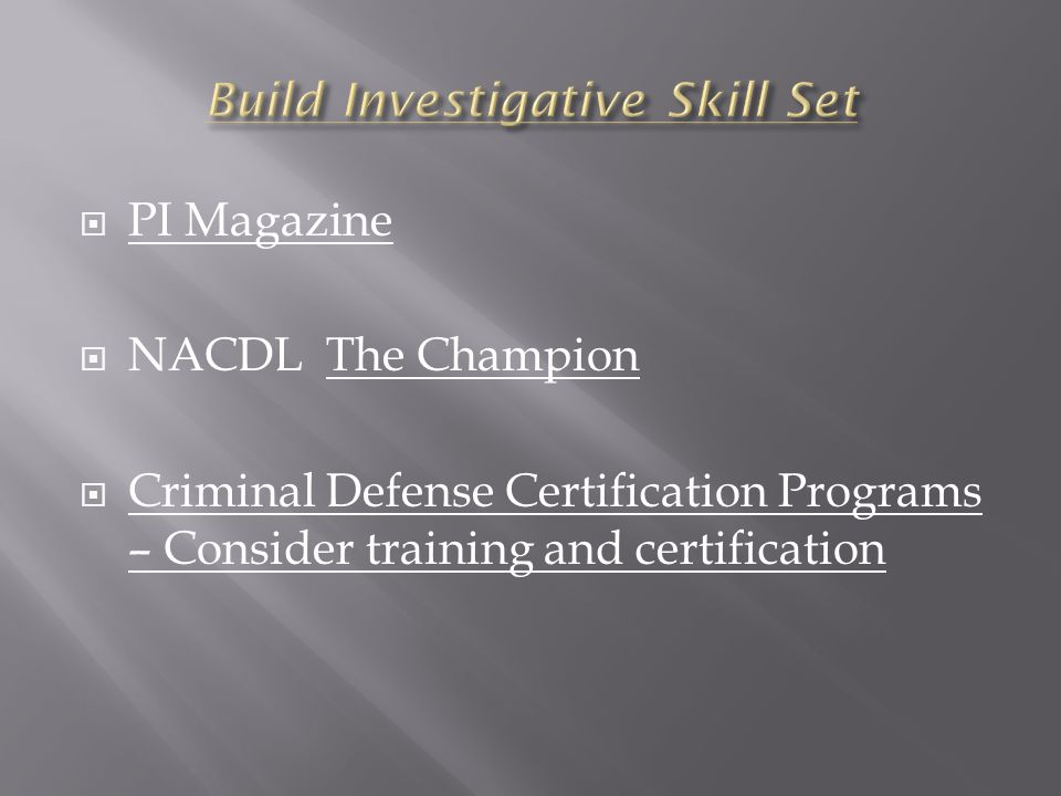 Build Investigative Skill Set