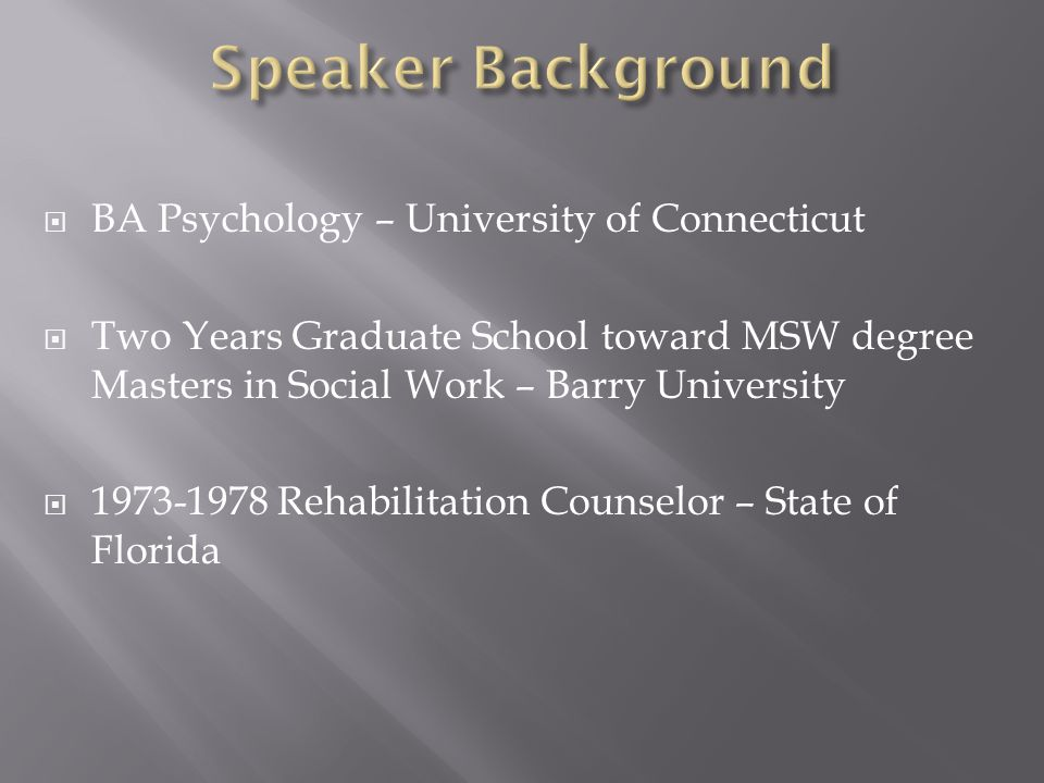 Speaker Background BA Psychology – University of Connecticut