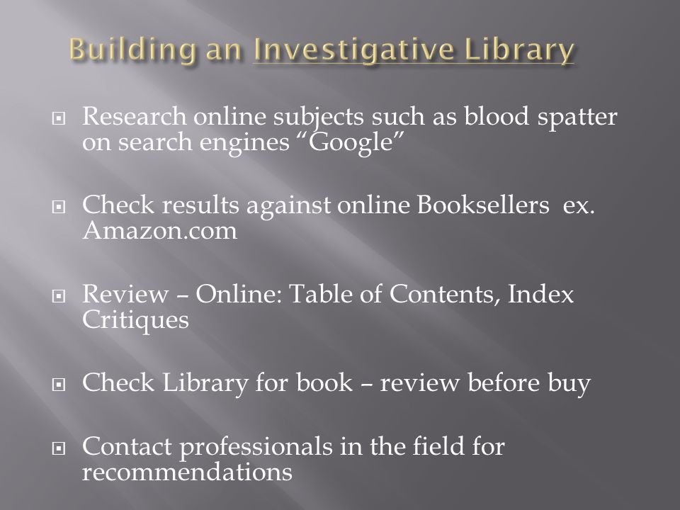 Building an Investigative Library