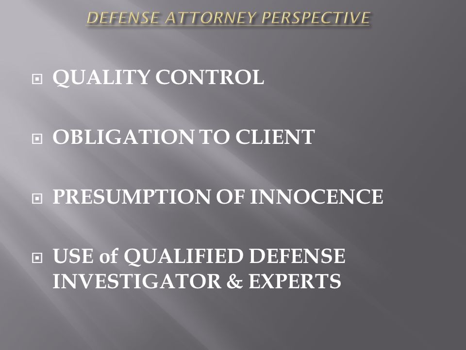 DEFENSE ATTORNEY PERSPECTIVE